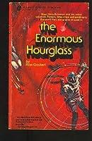 The enormous hourglass (An Award science fiction novel)