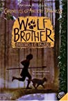 Wolf Brother (Chronicles of Ancient Darkness, #1)