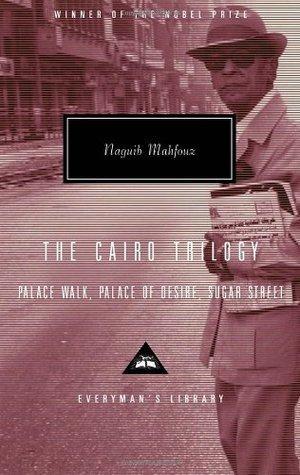 The Cairo Trilogy: Palace Walk / Palace of Desire / Sugar Street