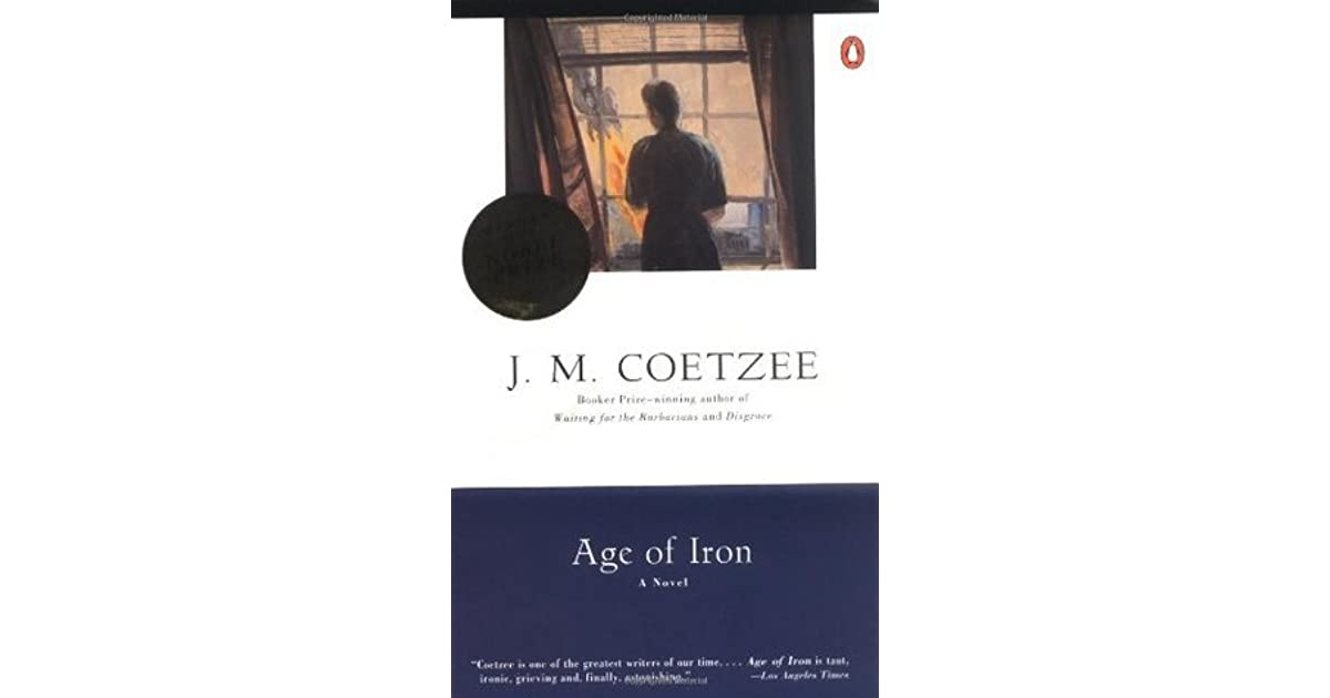 age of iron by j m coetzee essay J m coetzee the south african novelist and nobel laureate j m coetzee is   age of iron 66 chapter 4  doubling the point: essays and interviews, ed.