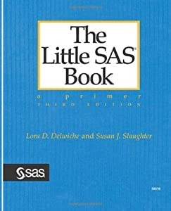 The Little SAS Book: A Primer