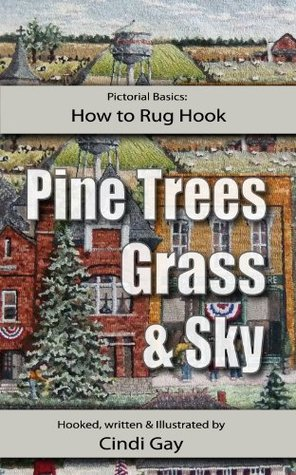 How to Rug Hook Pine Trees, Grass and Sky (Pictorial Basics)