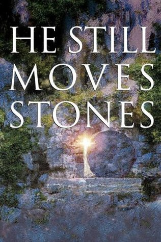 He Still Moves Stones - Max Lucado