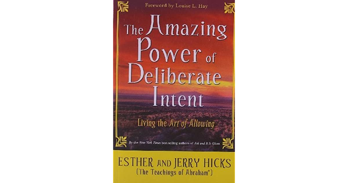 The Amazing Power of Deliberate Intent by Esther Hicks