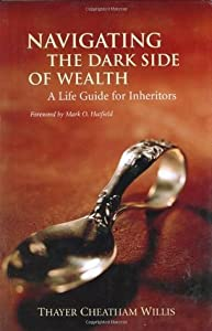 Navigating the Dark Side of Wealth: A Life Guide for Inheritors