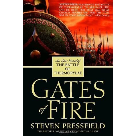 gates of fire by steven pressfield 2 essay Steven pressfield's gates of fire is a historical fiction novel depicting the ancient greek battle of thermopylae, where three hundred of the most disciplined and elite soldiers of ancient greece, the spartans were given the suicidal task of defending thermopylae, meaning hot gates in greek, from the onslaught of the persian army, who.