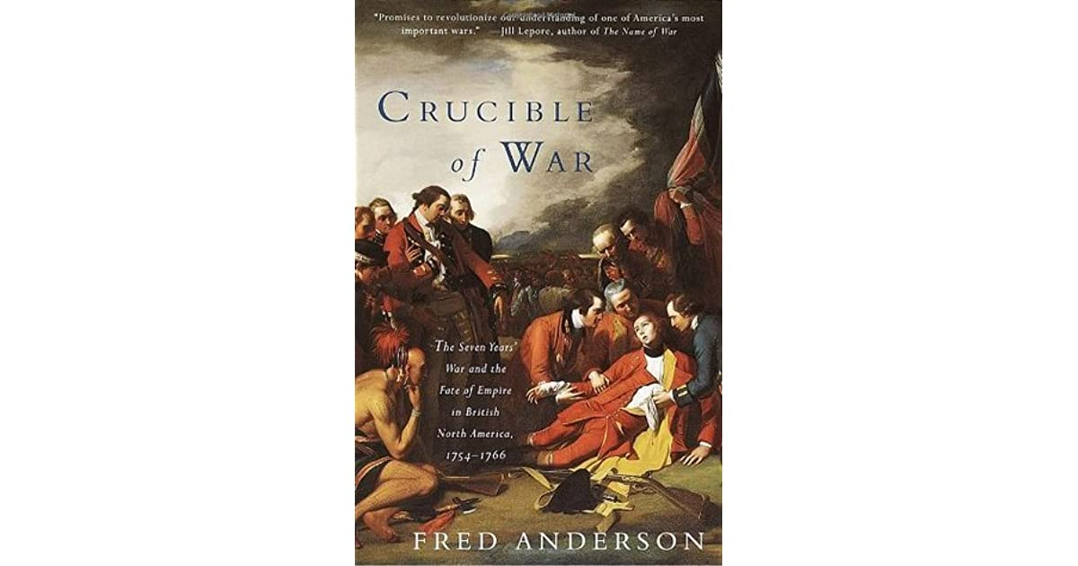 Crucible Of War The Seven Years War And The Fate Of Empire In