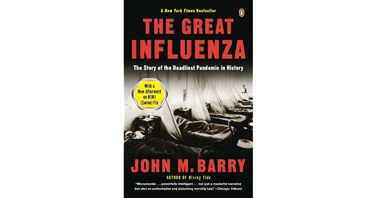 The Great Influenza: The Story of the Deadliest Pandemic in