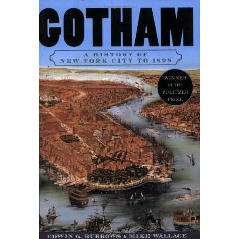 Read Gotham A History Of New York City To 1898 By Edwin G Burrows