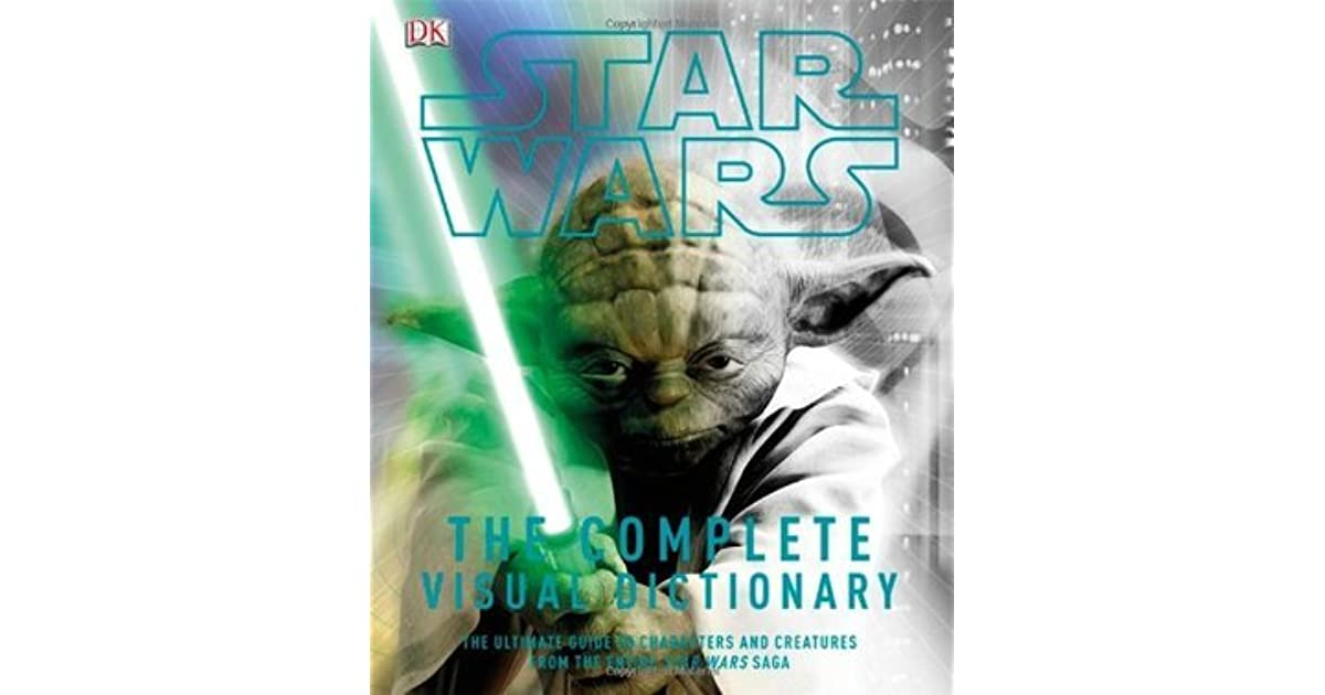 Star Wars The Complete Visual Dictionary By James Luceno