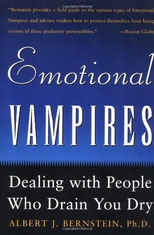Emotional Vampires Dealing with People Who Drain You Dry