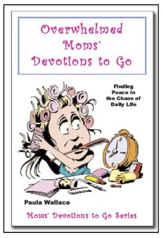 Overwhelmed Moms' Devotions to Go