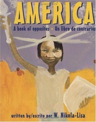 America: A Book of Opposites/Un libro de contrarios