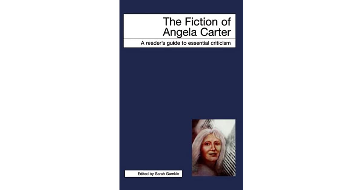 shakespeare and angela carter essay The authors identified in this article are herman melville, josephine tey, patricia highsmith, iris murdoch, fredrick forsyth, angela carter, amanda craig and jane smiley islam (2010) has identified the lines from the plays or poems he has not commented whether the plots and themes have been indirectly taken from that play or poem or not.