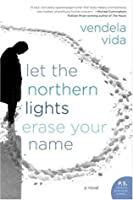 Let the Northern Lights Erase Your Name