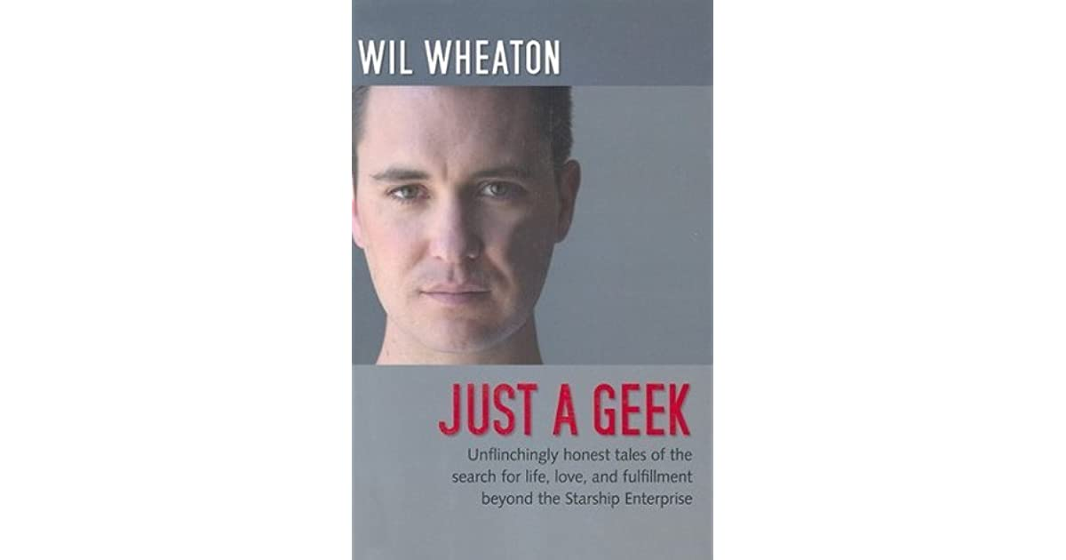 Just a Geek: Unflinchingly honest tales of the search for