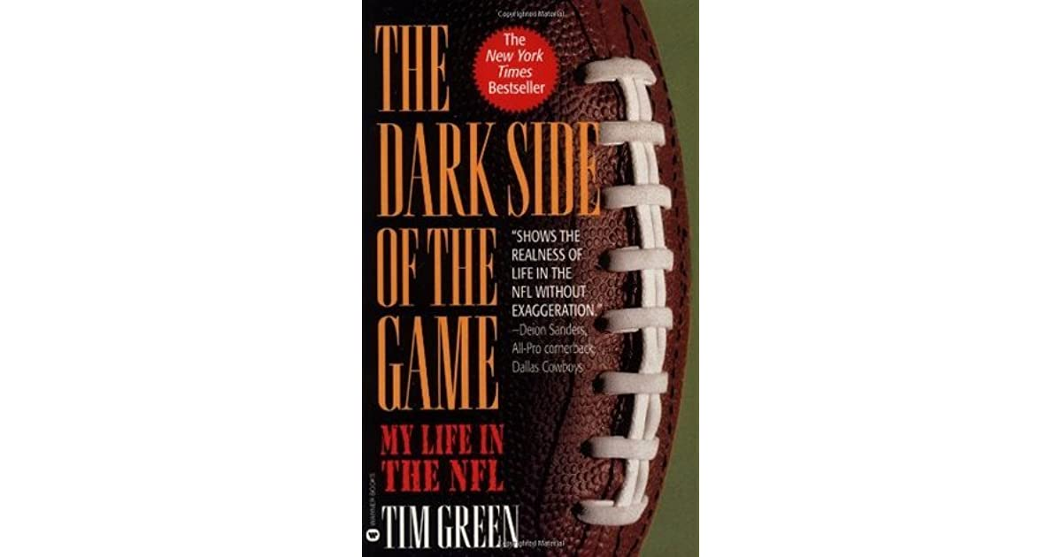 The Dark Side of the Game: My Life in the NFL by Tim Green