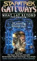 What Lay Beyond (Star Trek Gateways #7)