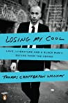 Book cover for Losing My Cool: How a Father's Love and 15,000 Books Beat Hip-hop Culture: Love, Literature, and a Black Man's Escape from the Crowd