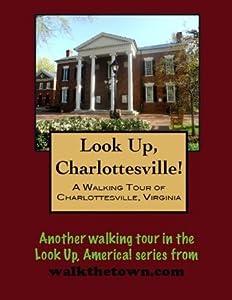 A Walking Tour of Charlottesville, Virginia