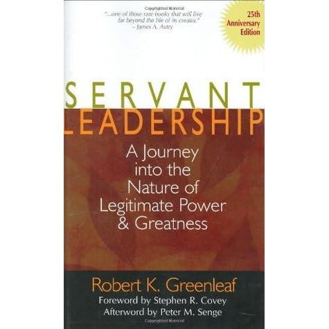 essentials of servant leadership essay Research an international servant leader or international servant leadership organization to examine the similarities.