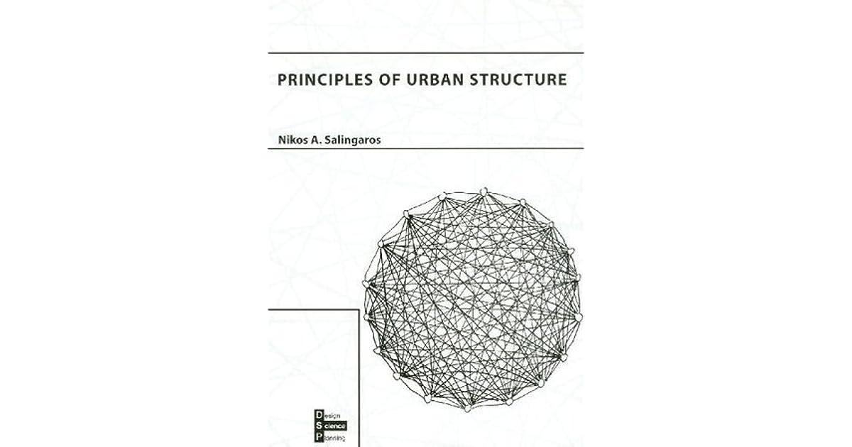 Principles Of Urban Structure By Nikos A Salingaros