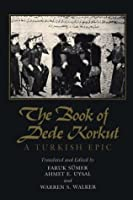 The Book of Dede Korkut: A Turkish Epic