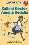 Calling Doctor Amelia Bedelia (I Can Read ~ Level 2)
