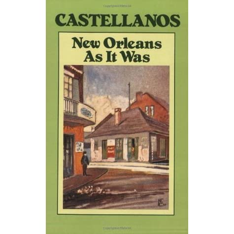 New Orleans as It Was by Henry C. Castellanos 2aa0ffe5d76