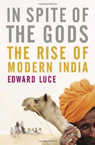 EDWARD LUCE IN SPITE OF THE GODS THE STRANGE RI