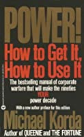Power! How to Get, How to Use It