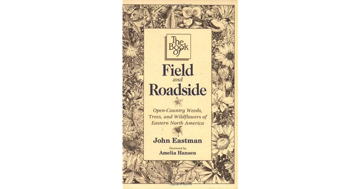 The Book Of Field Roadside Open Country Weeds Trees And