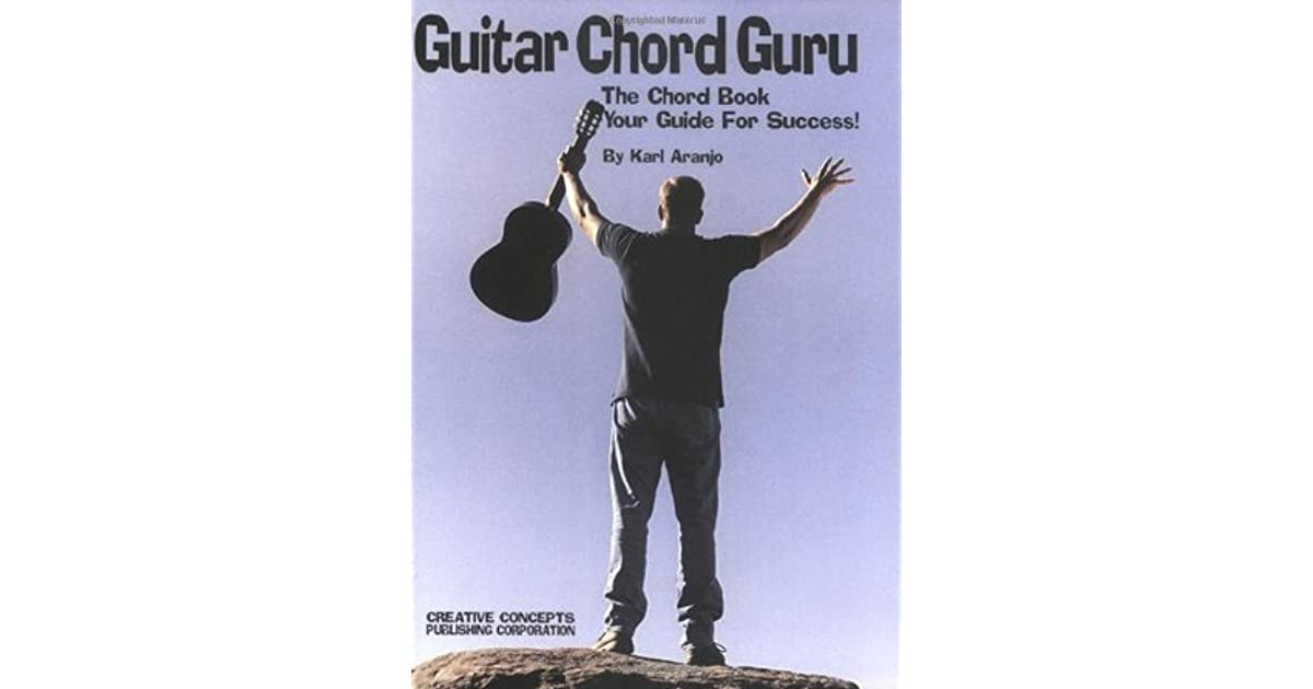 Guitar Chord Guru The Chord Book Your Guide For Success By Karl