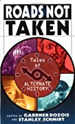 Roads Not Taken: Tales of Alternate History