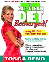 The Eat-Clean Diet Recharged!: Lasting Fat Loss That's ...