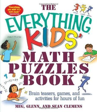 The Everything Kids Math Puzzles Activity Book