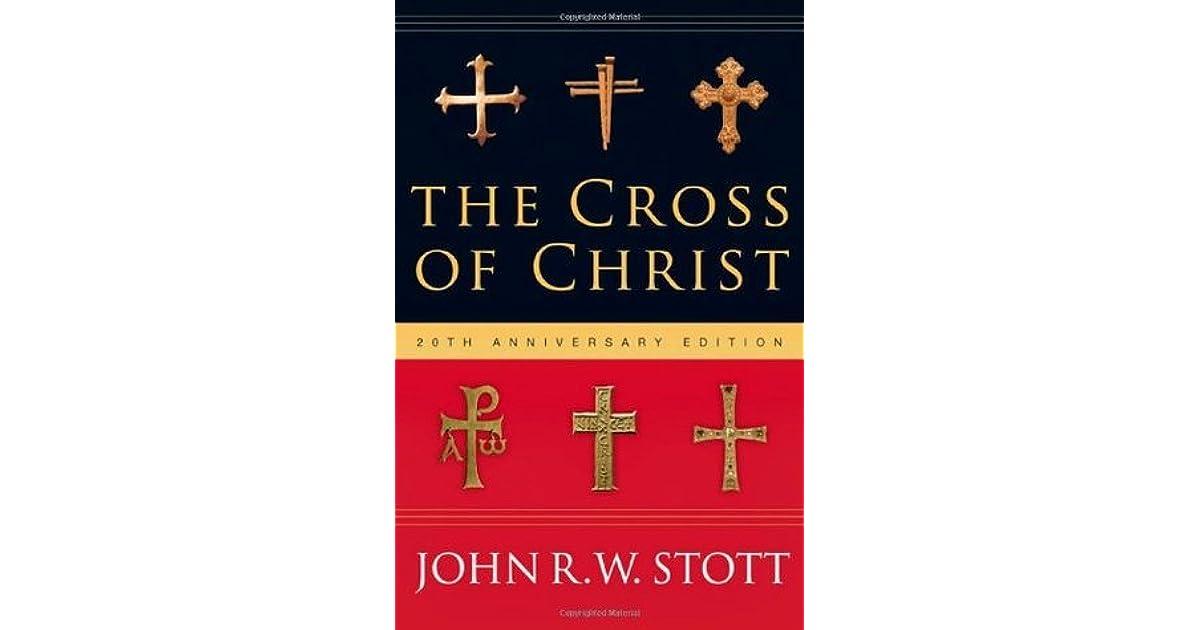 The Cross Of Christ By John Rw Stott