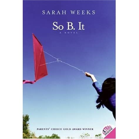 So B  It (So B  It, #1) by Sarah Weeks