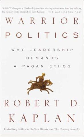 Warrior Politics: Why Leadership Requires a Pagan Ethos