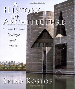 A History of Architecture: Settings and Rituals by Spiro Kostof