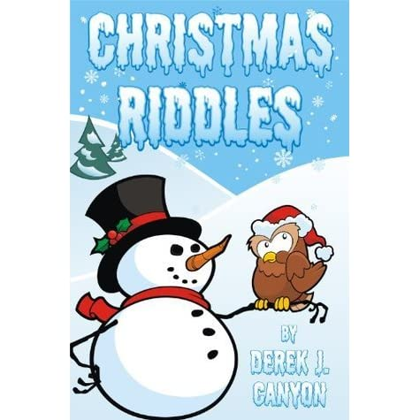 Christmas Riddles.Christmas Riddles Rhyming Riddles Book 2 By Derek J Canyon