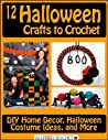 12 Halloween Crafts to Crochet by Prime Publishing