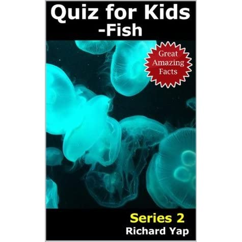 Quiz For Kids Fish Series 2 By Richard Yap
