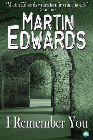 I Remember You by Martin Edwards