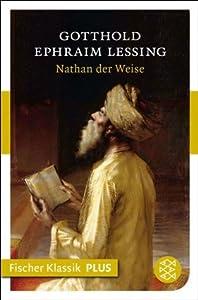 Nathan der Weise: Ein dramatisches Gedicht in fünf Aufzügen (Fischer Klassik PLUS)