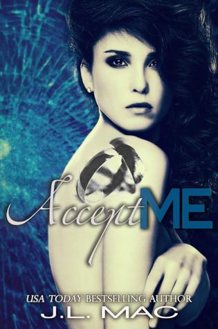Accept Me by J.L. Mac