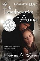 The Transformation of Anna (Cornerstone Deep)