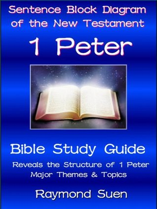 1 Peter Sentence Block Diagram Method Of The New Testament Holy Bible Structure By Raymond Suen