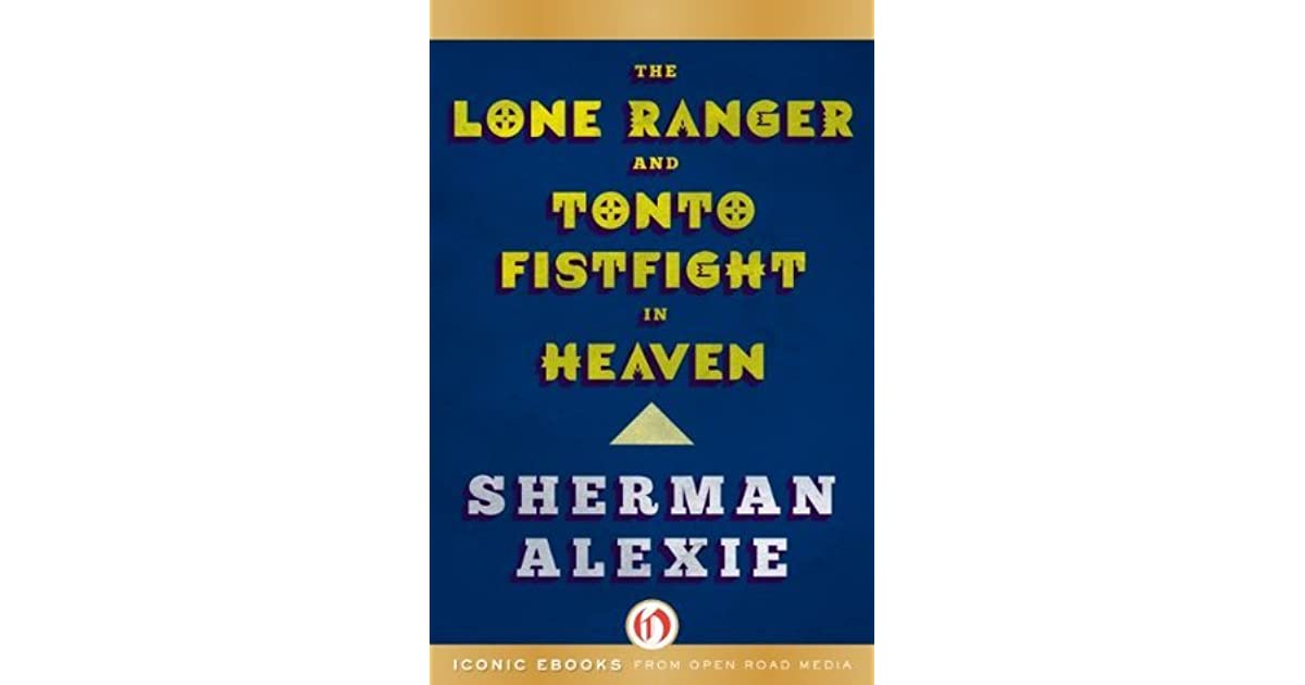 a comparison of the indian perserverance in the lone ranger and tonto fistfight in heaven by sherman Alexie, sherman, because my father always said he was the only indian who saw jimi hendrix play 'the star-spangled banner' at woodstock, in the lone ranger and tonto fistfight in heaven, atlantic monthly press, 1993, pp 24-36.