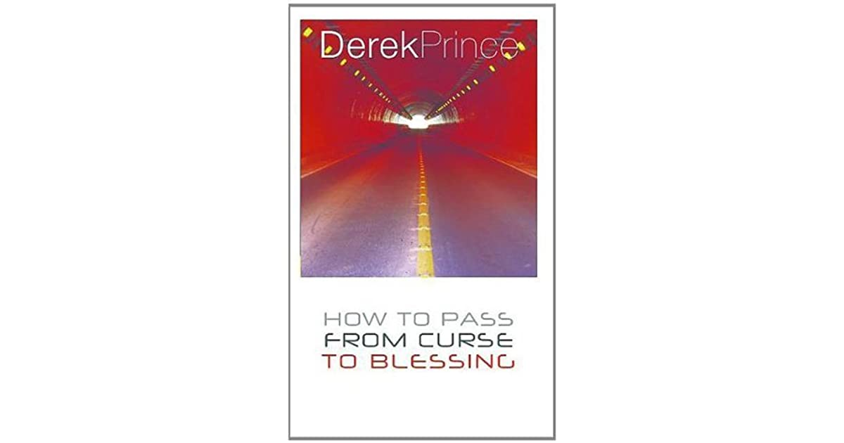 How To Pass From Curse To Blessing by Derek Prince